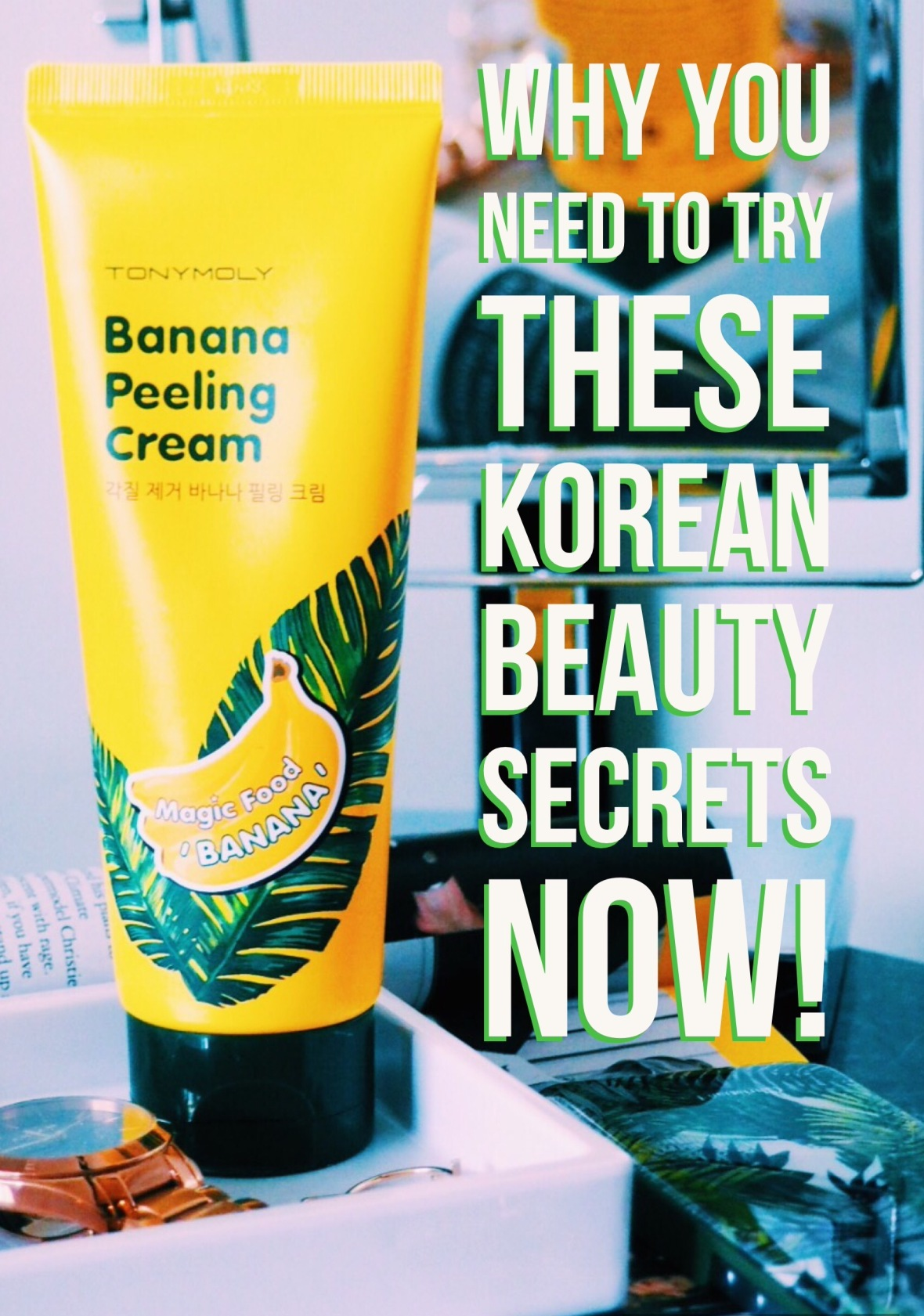 skincare, Korea, Korean beauty, tony moly, banana, cleanser, facial peel, natural skincare